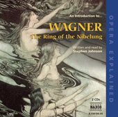 Opera Explained Wagner: The Ring of the Nibelung