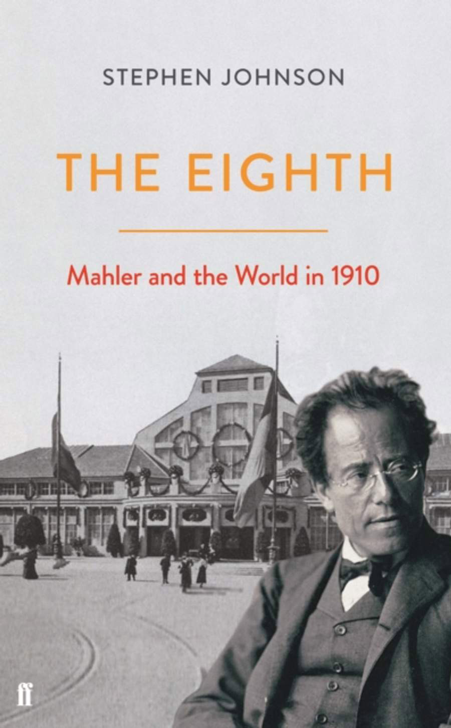 The Eighth: Mahler and the World in 1910